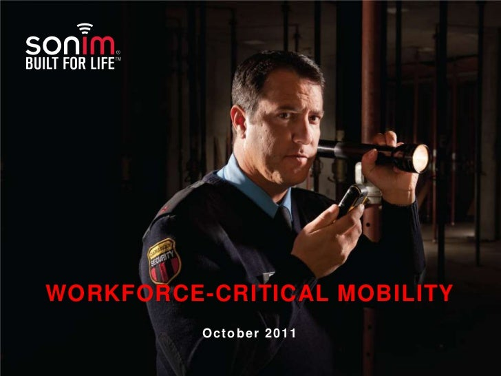 WORKFORCE-CRITICAL MOBILITY                  October 2011CONFIDENTIAL