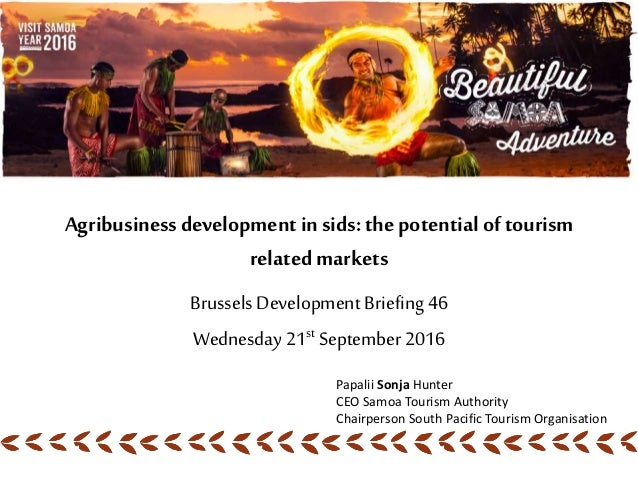 Agribusinessdevelopment in sids:the potential of tourism related markets Brussels Development Briefing 46 Wednesday 21st S...