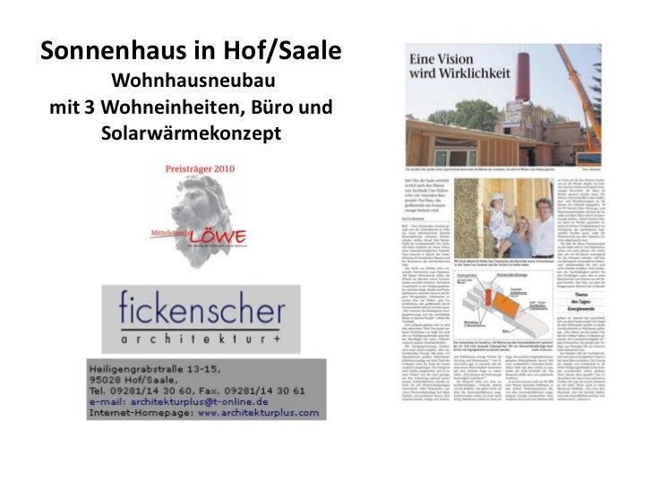 Sonnenhaus in Hof/Saale       Wohnhausneubaumit 3 Wohneinheiten, Büro und      Solarwärmekonzept