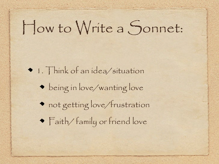 topics to write sonnets about The permutations of love as a sonnet topic are endless to write a love sonnet ideas for sonnets accessed april 26, 2018.