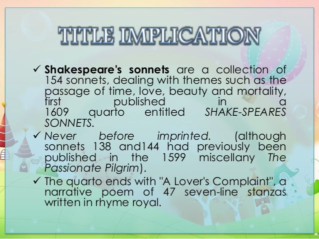 the theme of immortality in sonnet 18 Read expert analysis on themes in sonnet 18 owl eyes browse themes examples in sonnet 18: sonnet 18 5 referring often to the immortality of his own work.