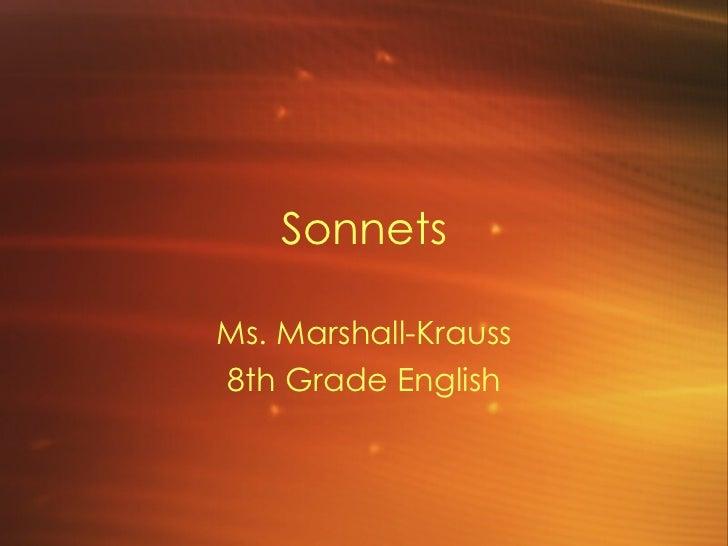 Sonnets Ms. Marshall-Krauss 8th Grade English