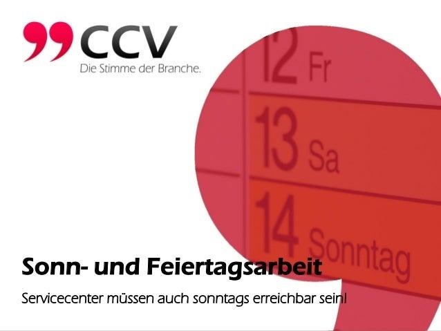 Sonn- und Feiertagsarbeit Servicecenter müssen auch sonntags erreichbar sein!