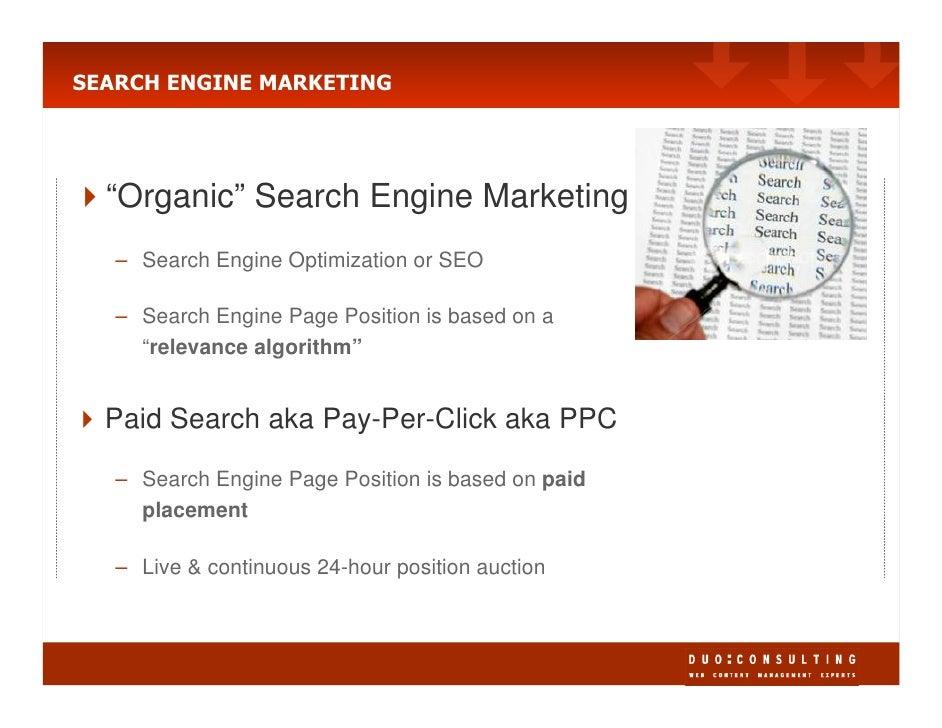 "SEARCH ENGINE MARKETING       ""Organic"" Search Engine Marketing    – Search Engine Optimization or SEO     – Search Engine..."