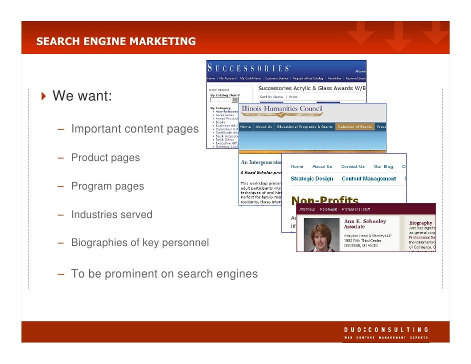 SEARCH ENGINE MARKETING       We want:     – Important content pages     – Product pages     – Program pages     – Industr...