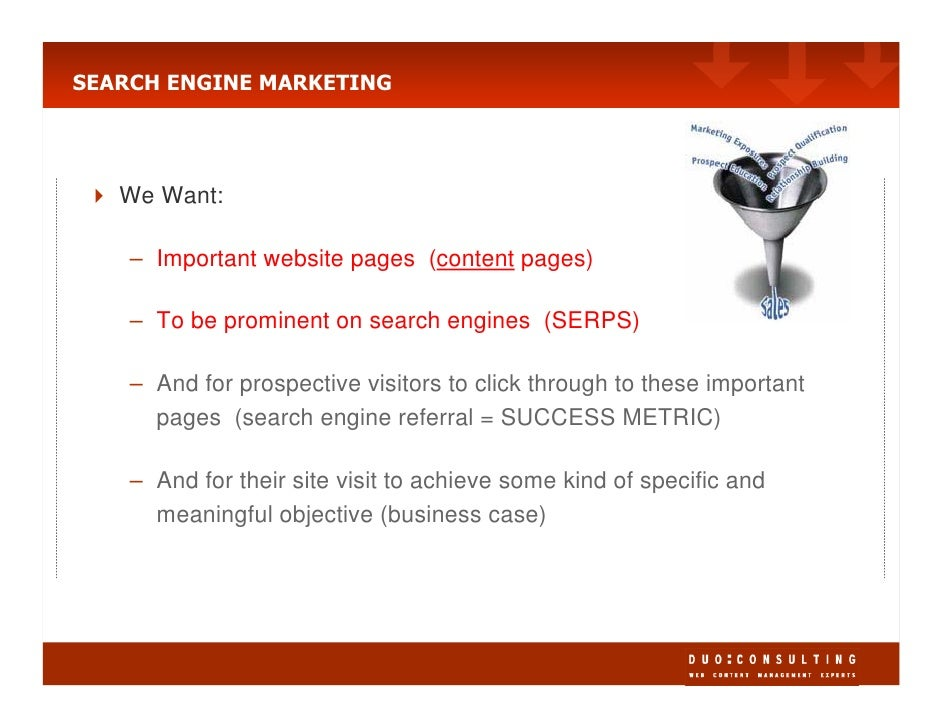 SEARCH ENGINE MARKETING        We Want:      – Important website pages (content pages)      – To be prominent on search en...