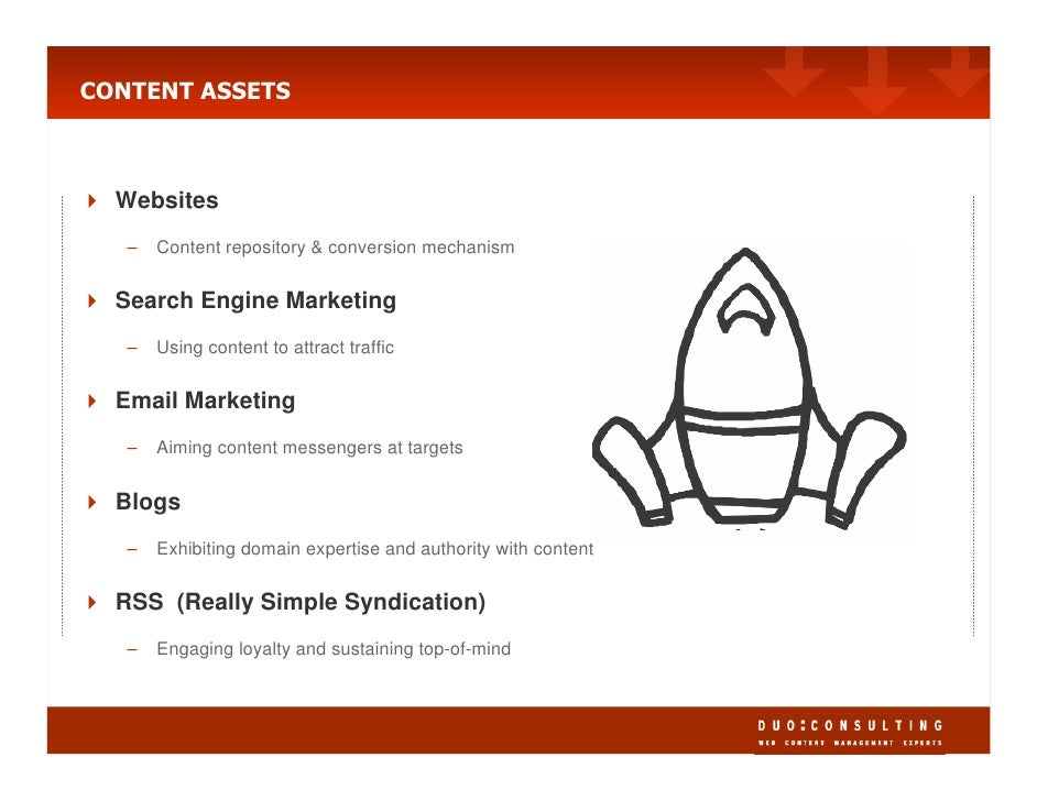 CONTENT ASSETS      Websites    –   Content repository & conversion mechanism     Search Engine Marketing    –   Using con...
