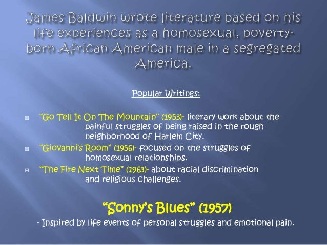 "a deep sadness in sonnys blues by james baldwin Of the spirituals, blues, and gospel, creating a prose that demands the reader's  atten- tive ear as  all of james baldwin's writings bear some stamp of his  assertion that ""all art is a  doing great violence to the assumptions on which the  vocabulary is based  don't tell me your sad story, if it was up to me, i'd give  you one."