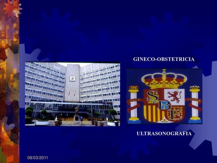 GINECO-OBSTETRICIA              ULTRASONOGRAFIA08/03/2011