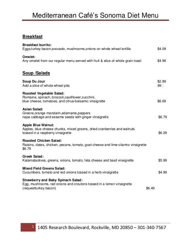 Mediterranean Café's Sonoma Diet MenuBreakfastBreakfast burrito:Eggs,turkey bacon,avocado, mushrooms,onions on whole wheat...