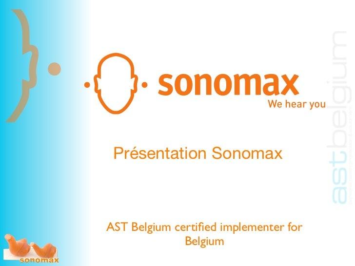 Présentation SonomaxAST Belgium certified implementer for              Belgium