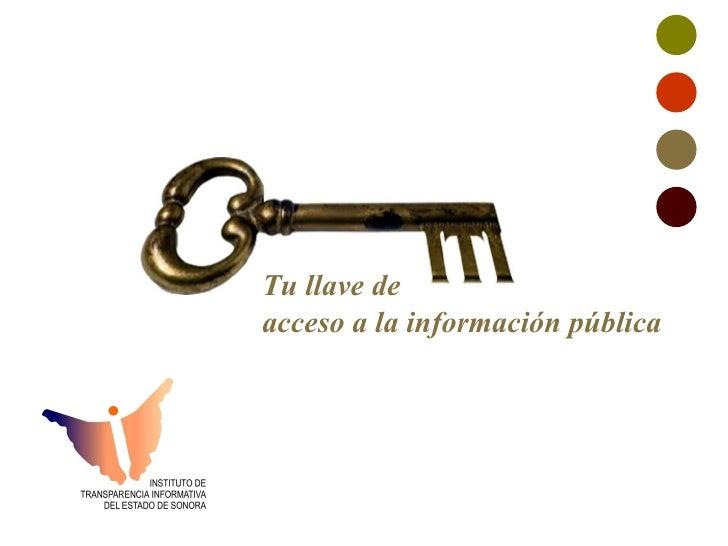 Tu llave de acceso a la información pública