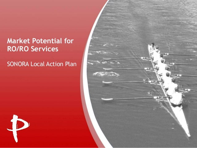 Market Potential for RO/RO Services SONORA Local Action Plan