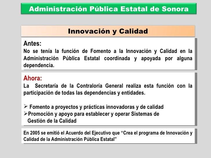 Antes:  No se tenía la función de Fomento a la Innovación y Calidad en la Administración Pública Estatal coordinada y apoy...