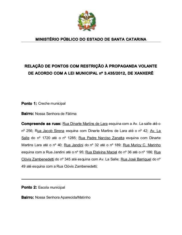 MINISTÉRIO PÚBLICO DO ESTADO DE SANTA CATARINA RELAÇÃO DE PONTOS COM RESTRIÇÃO À PROPAGANDA VOLANTE    DE ACORDO COM A LEI...