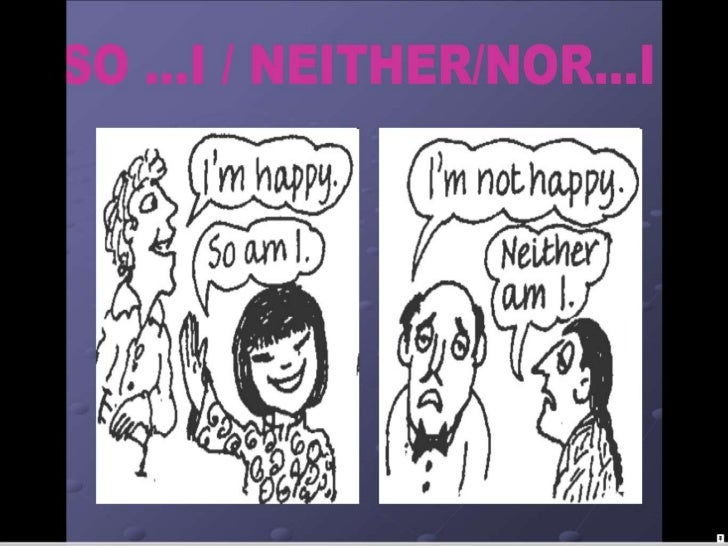 SO...I/ NOR/NEITHER...I