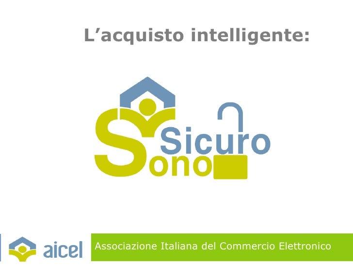 L'acquisto intelligente:      Associazione Italiana del Commercio Elettronico