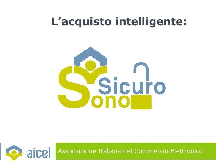 Associazione Italiana del Commercio Elettronico L'acquisto intelligente: