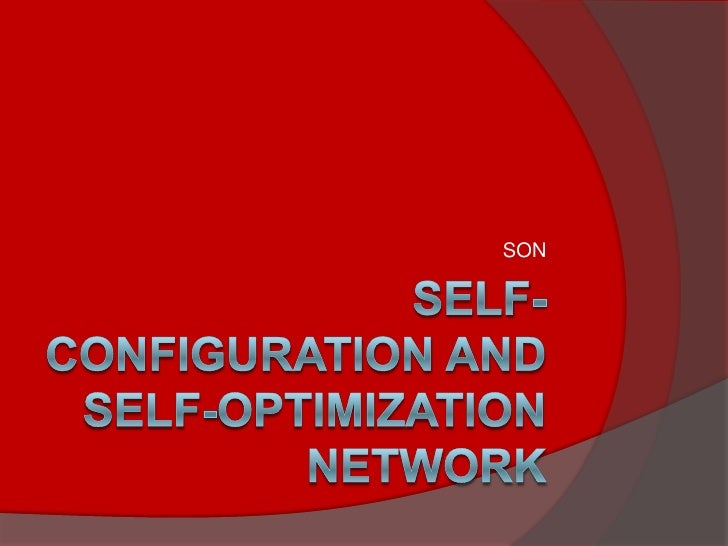Self-Configuration and Self-Optimization Network