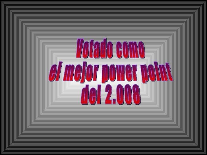 Votado como el mejor power point del 2.008