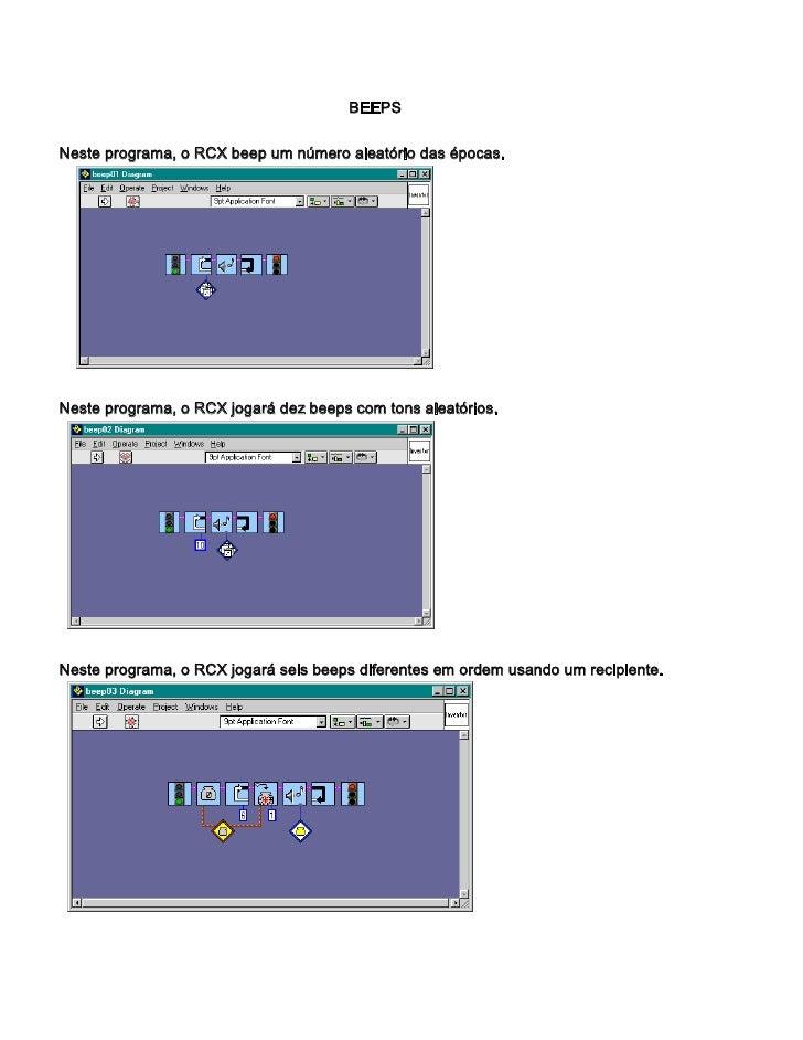 BEEPSNeste programa, o RCX beep um número aleatório das épocas.Neste programa, o RCX jogará dez beeps com tons aleatórios....