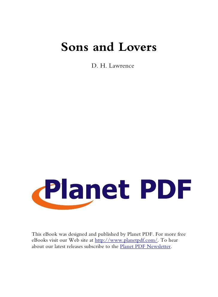 Sons and Lovers                          D. H. Lawrence     This eBook was designed and published by Planet PDF. For more ...