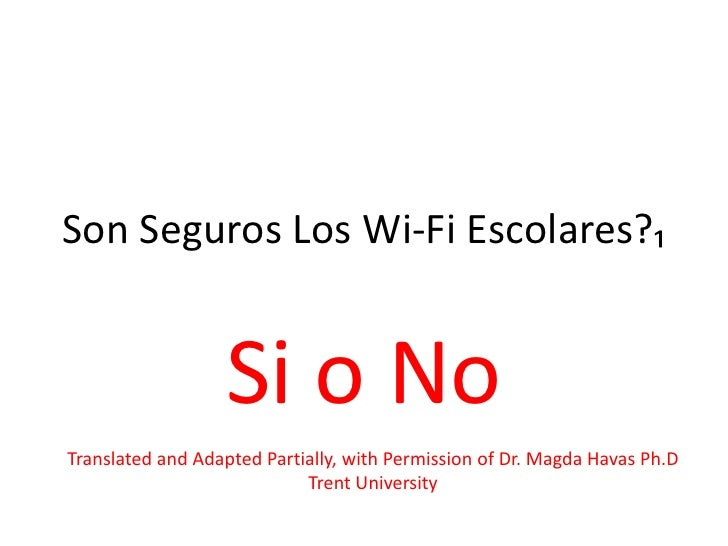 Son Seguros Los Wi-Fi Escolares?₁                  Si o NoTranslated and Adapted Partially, with Permission of Dr. Magda H...