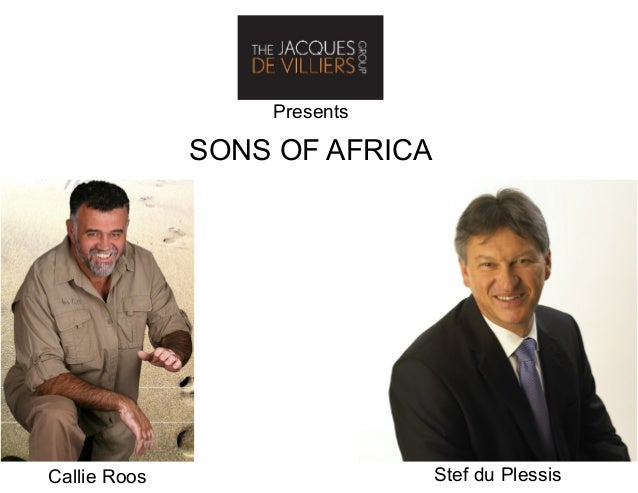 PresentsSONS OF AFRICACallie Roos Stef du Plessis