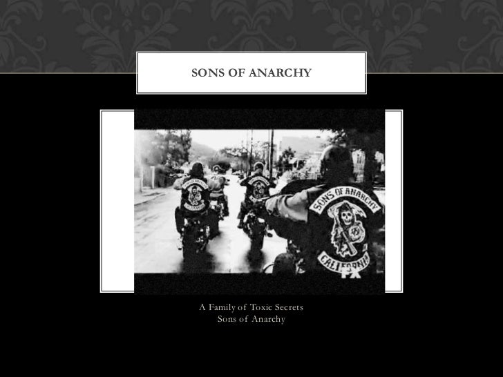 SONS OF ANARCHYA Family of Toxic Secrets    Sons of Anarchy
