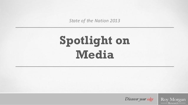 State of the Nation 2013  Spotlight on Media  Discover your edge