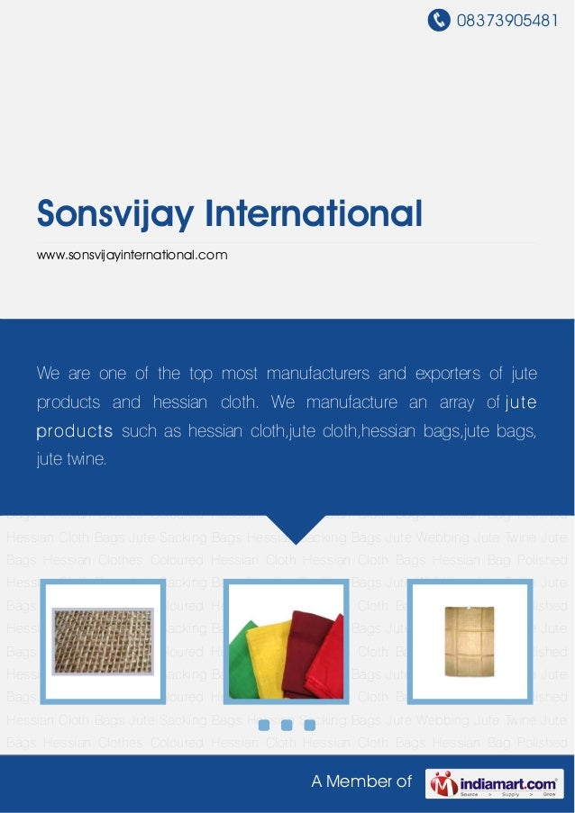 08373905481A Member ofSonsvijay Internationalwww.sonsvijayinternational.comHessian Clothes Coloured Hessian Cloth Hessian ...