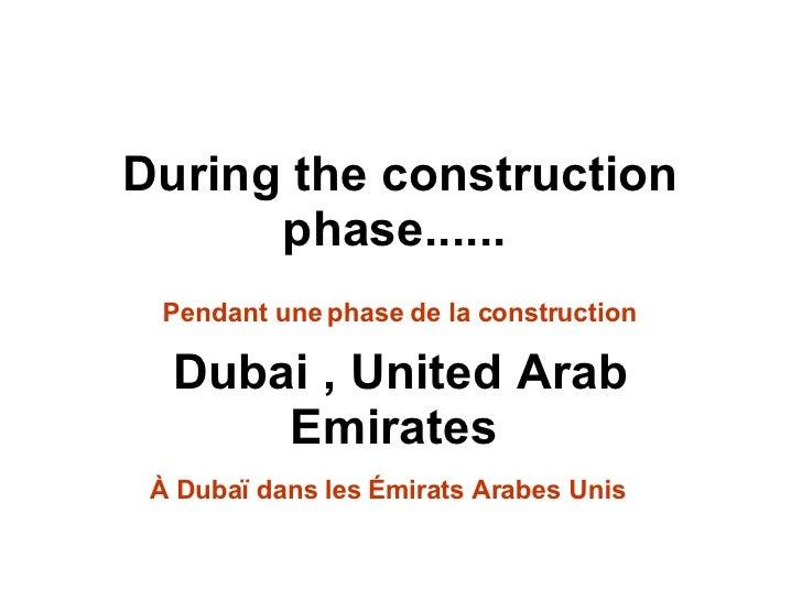 During the construction phase......   Dubai , United Arab Emirates  Pendant une phase de la construction À Dubaï dans les ...