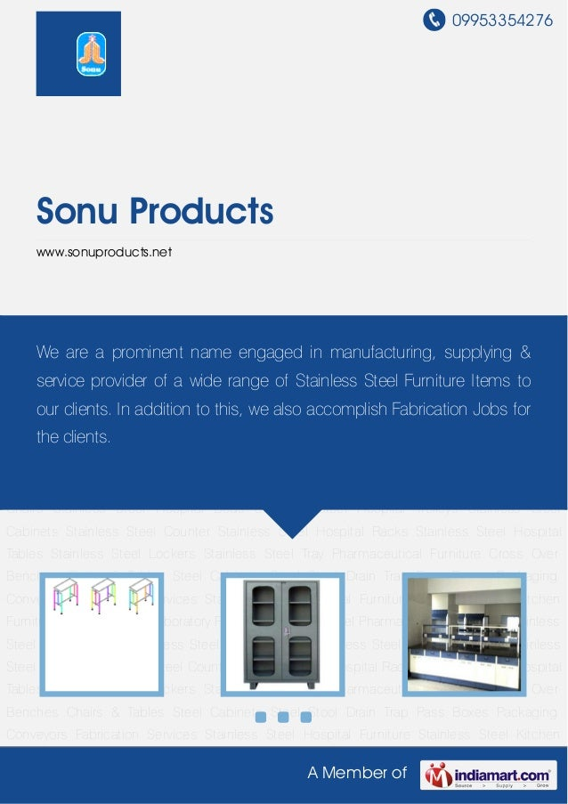 09953354276A Member ofSonu Productswww.sonuproducts.netStainless Steel Hospital Furniture Stainless Steel Kitchen Furnitur...