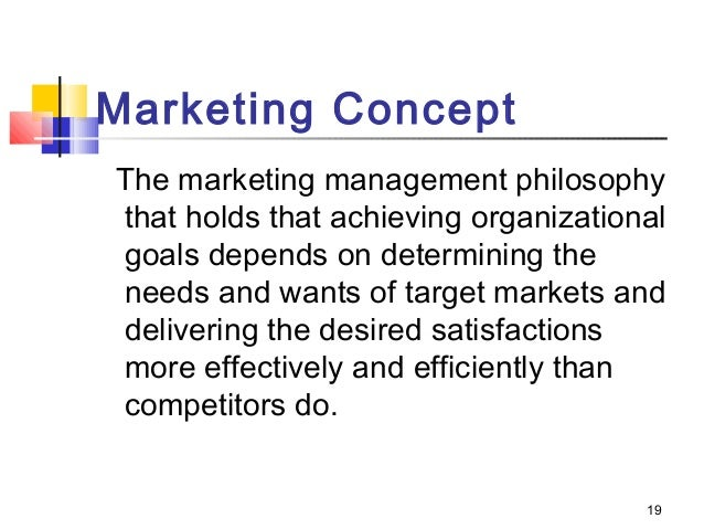 conceptualizing task and philosophies of marketing management Marketing is most successful when the philosophy, tasks, and manner of imple-   marketing department does must reinforce and make real the abstract concept of  consumer  it could be a conceptualization of a potential experience in.