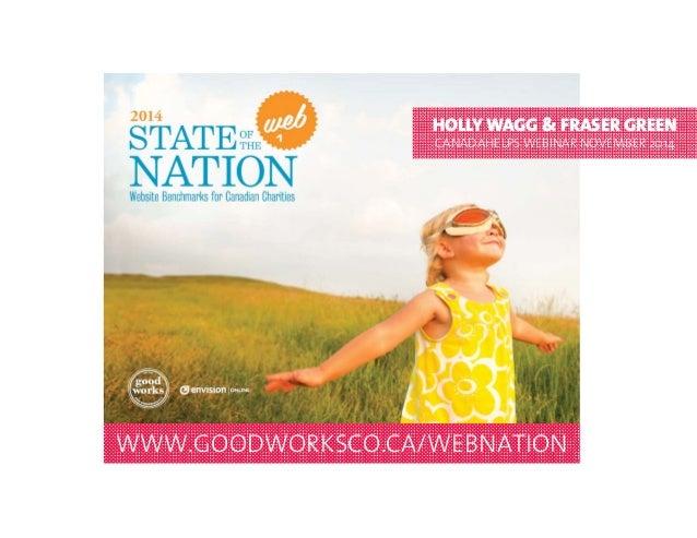 HOLLY WAGG & FRASER GREEN  CANADAHELPSWEBINAR NOVEMBER 2014  WWW.GOODWORKSCO.CA/WEBNATION