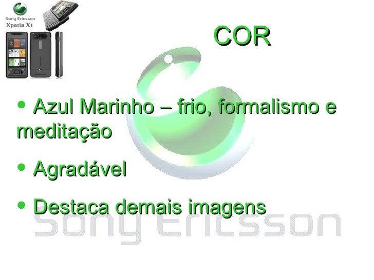 Digital Decade COR <ul><li>Azul Marinho – frio, formalismo e meditação </li></ul><ul><li>Agradável </li></ul><ul><li>Desta...
