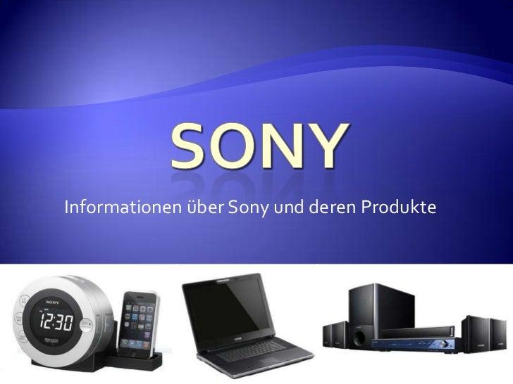 Sony<br />Informationen über Sony und deren Produkte<br />