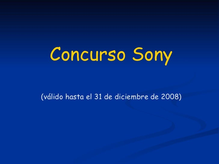 Concurso Sony (válido hasta el 31 de diciembre de 2008)