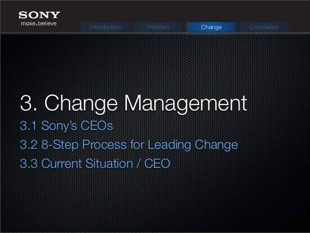 sony change management The successful completion of a change project is an indicator for the professionalism of a company.