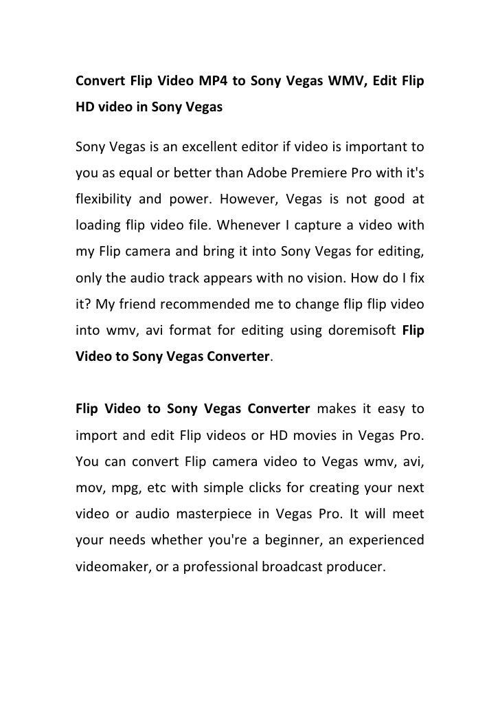Convert Flip Video MP4 to Sony Vegas WMV, Edit Flip HD video in Sony Vegas  Sony Vegas is an excellent editor if video is ...
