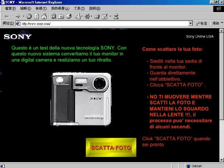 SCATTA FOTO <ul><li>Come scattare la tua foto: </li></ul><ul><ul><li>- Siediti nella tua sedia di fronte al monitor. </li>...