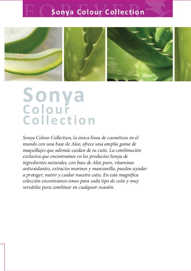 Sonya Colour Collection Sonya Colour Collection, la única línea de cosméticos en el mundo con una base de Aloe, ofrece una...