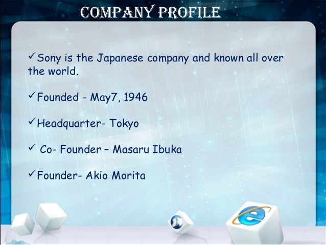 sony company Read more about sony on fast company collections recommender the apps, books, movies, music, tv shows, and art are inspiring our some of the most creative people in business this month.