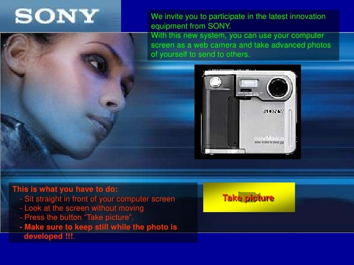 We invite you to participate in the latest innovation equipment from SONY.<br />With this new system, you can use your com...