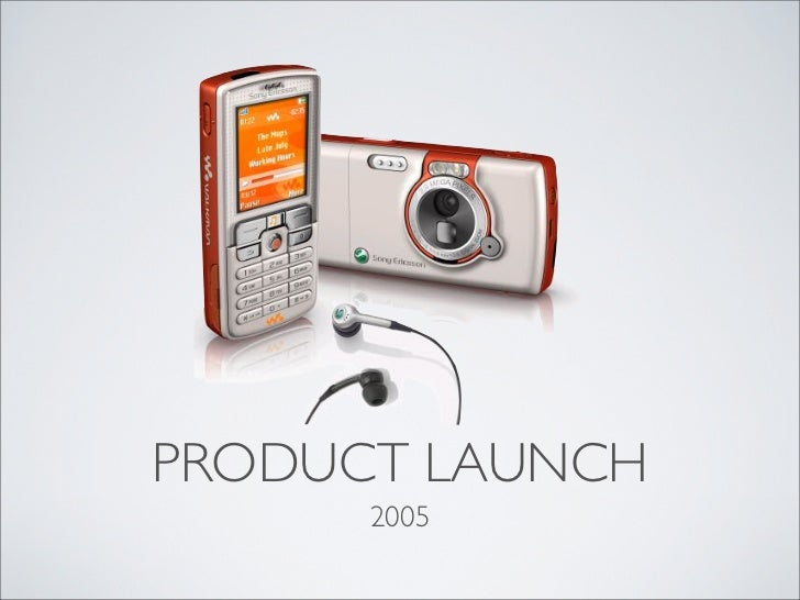 PRODUCT LAUNCH      2005