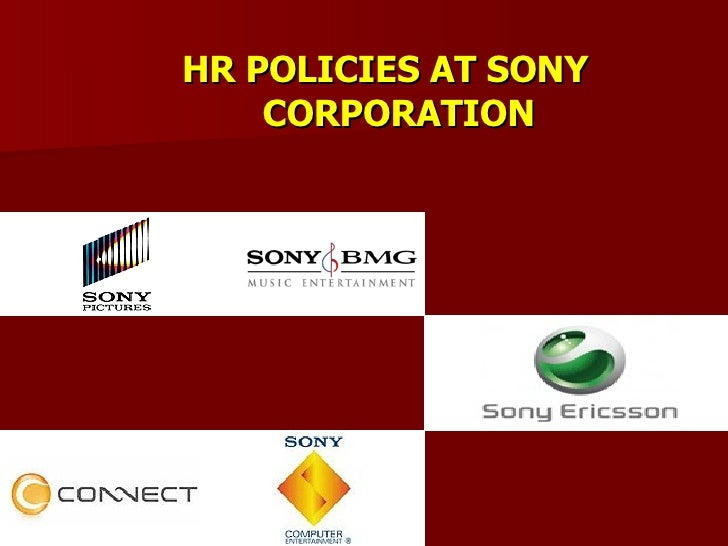 <ul><li>HR POLICIES AT SONY CORPORATION </li></ul>