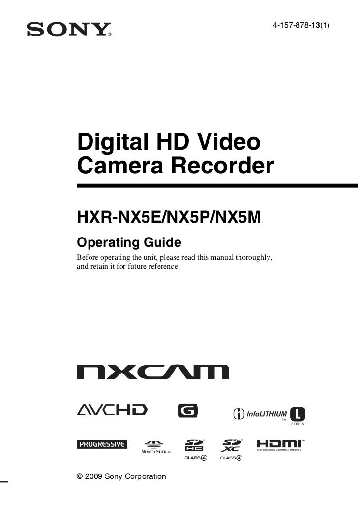 4-157-878-13(1)Digital HD VideoCamera RecorderHXR-NX5E/NX5P/NX5MOperating GuideBefore operating the unit, please read this...