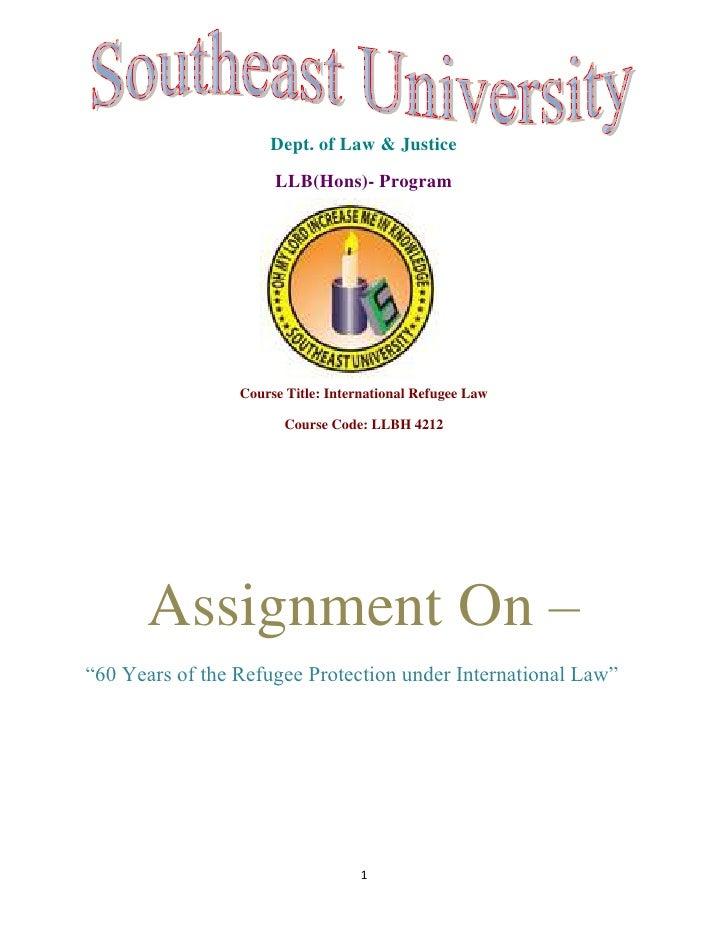 Dept. of Law & Justice                      LLB(Hons)- Program                 Course Title: International Refugee Law    ...