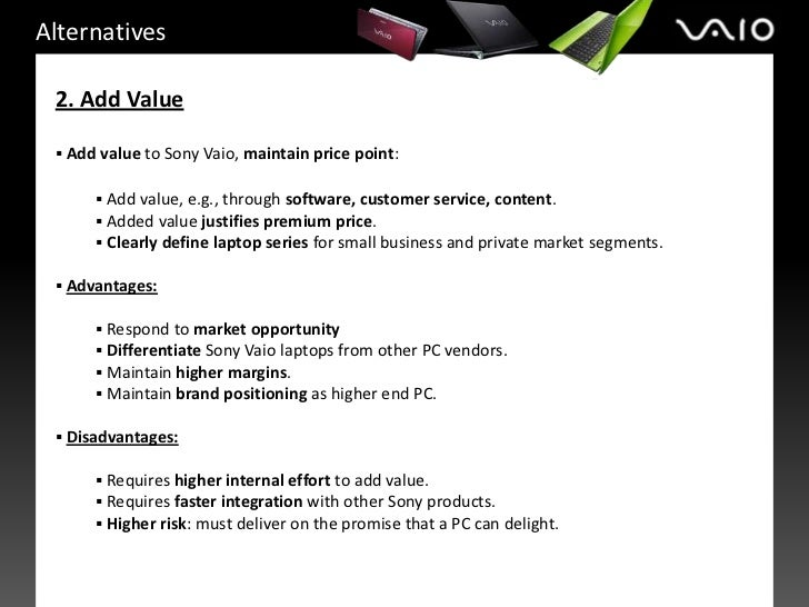marketing strategy of sony vaio Sony vaio case essay sony vaio using the global study to understand global perception and pitch a marketing strategy that we will be upgrading to a vaio fit.