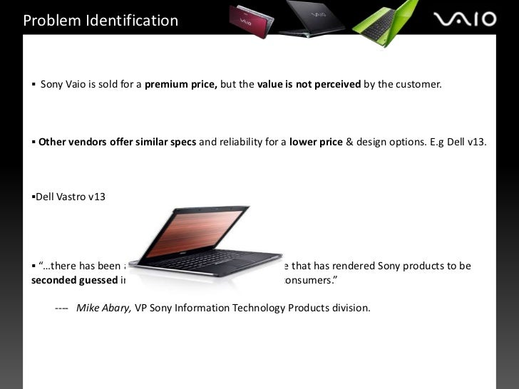 marketing strategy of sony vaio Sony vaio's product lines are  in a part of product positioning strategy are considered  and our marketing perspective from now on will be.